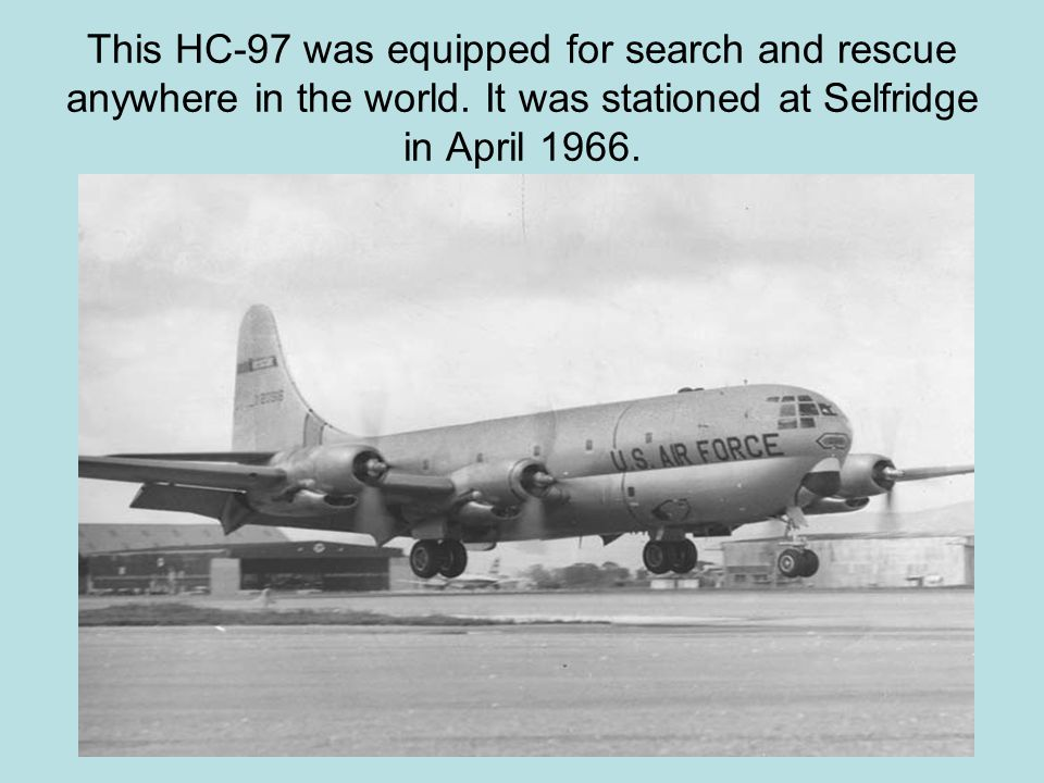This HC-97 was equipped for search and rescue anywhere in the world