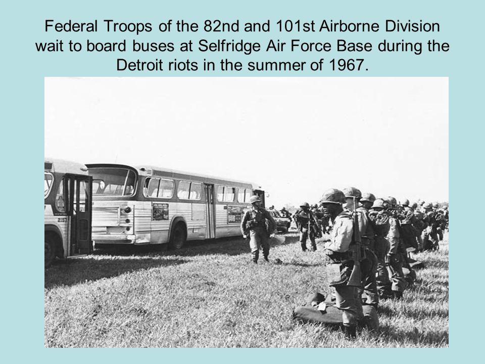 Federal Troops of the 82nd and 101st Airborne Division wait to board buses at Selfridge Air Force Base during the Detroit riots in the summer of 1967.