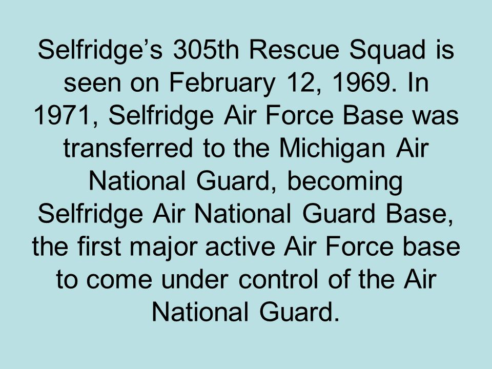 Selfridge's 305th Rescue Squad is seen on February 12, 1969