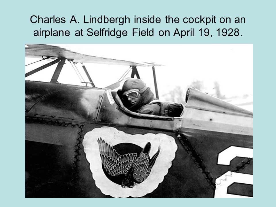 Charles A. Lindbergh inside the cockpit on an airplane at Selfridge Field on April 19, 1928.