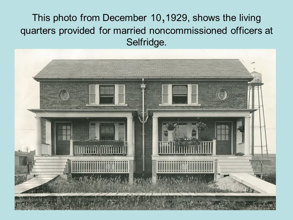This photo from December 10,1929, shows the living quarters provided for married noncommissioned officers at Selfridge.