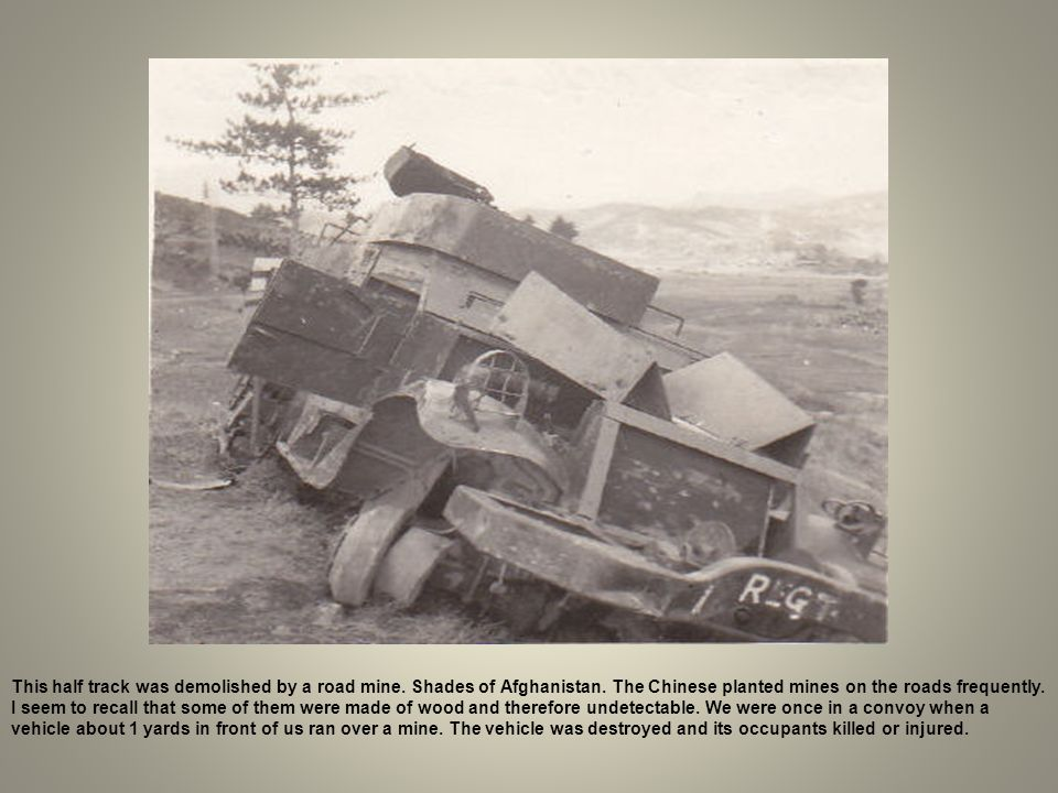 This half track was demolished by a road mine. Shades of Afghanistan