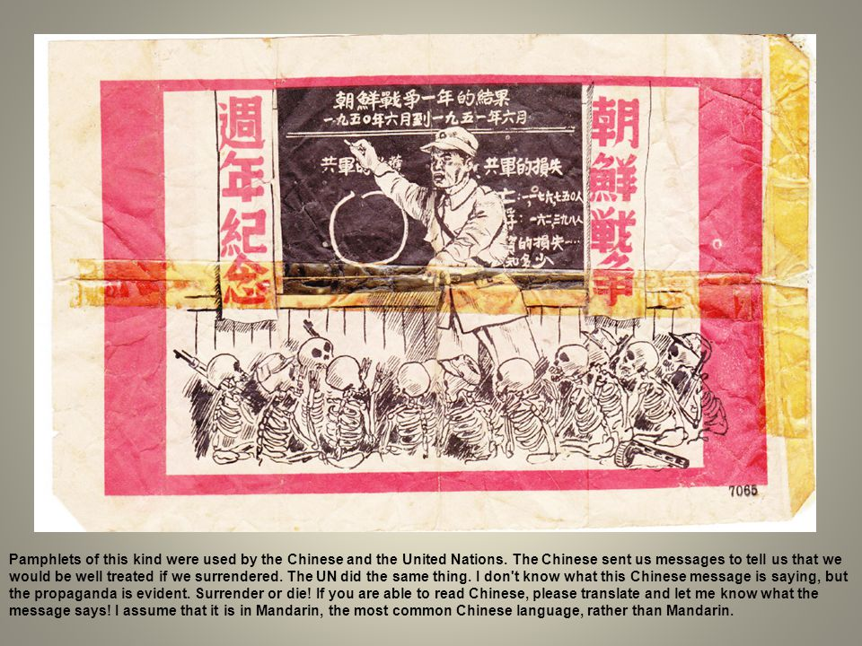 Pamphlets of this kind were used by the Chinese and the United Nations