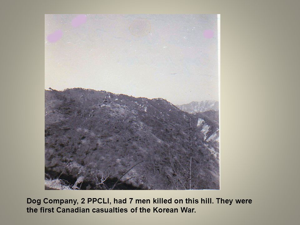 Dog Company, 2 PPCLI, had 7 men killed on this hill