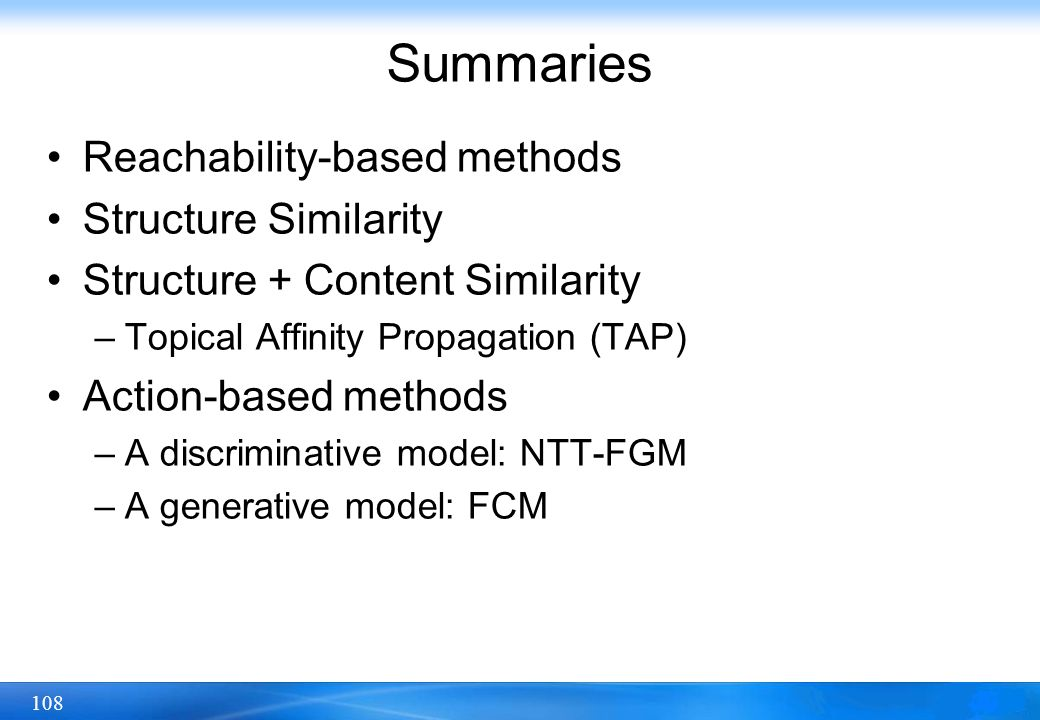 Summaries Reachability-based methods Structure Similarity