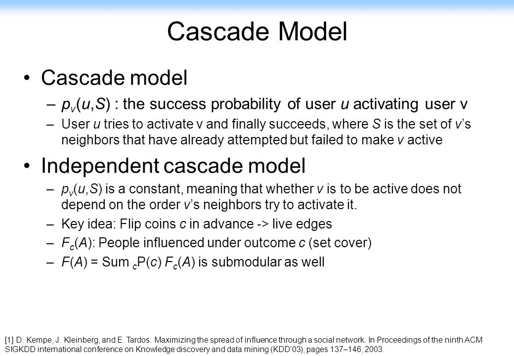 Cascade Model Cascade model Independent cascade model