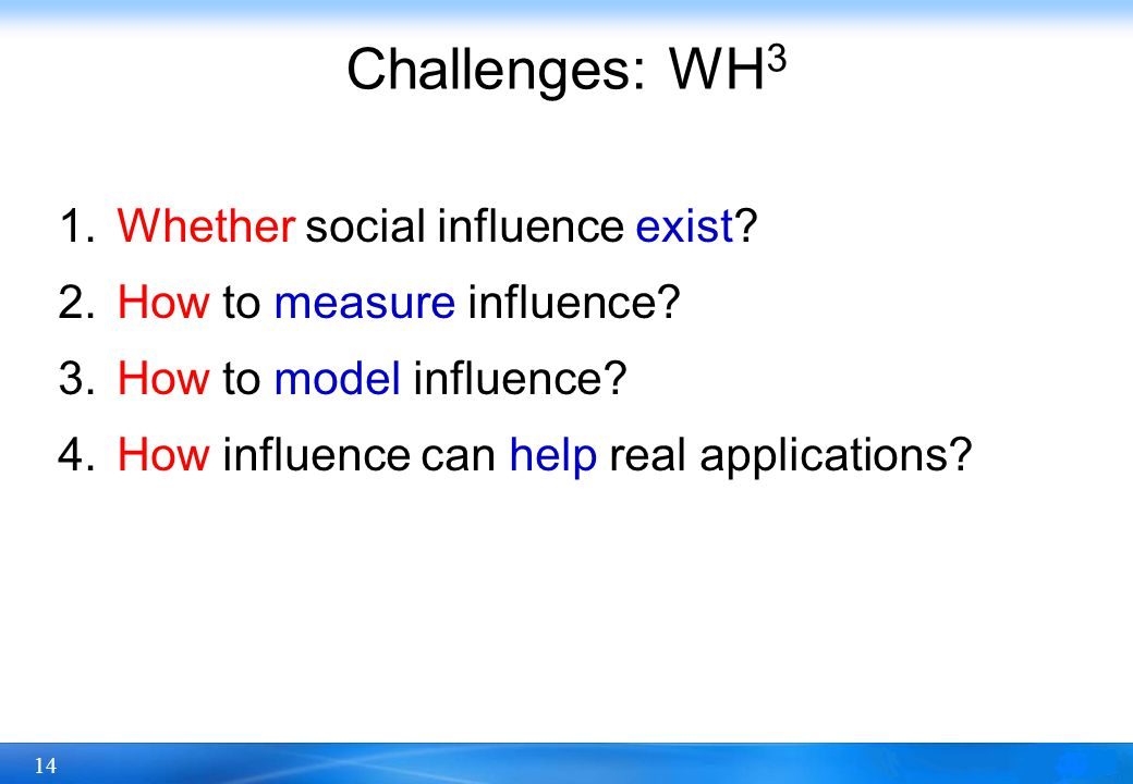 Challenges: WH3 Whether social influence exist