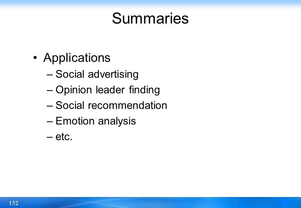 Summaries Applications Social advertising Opinion leader finding