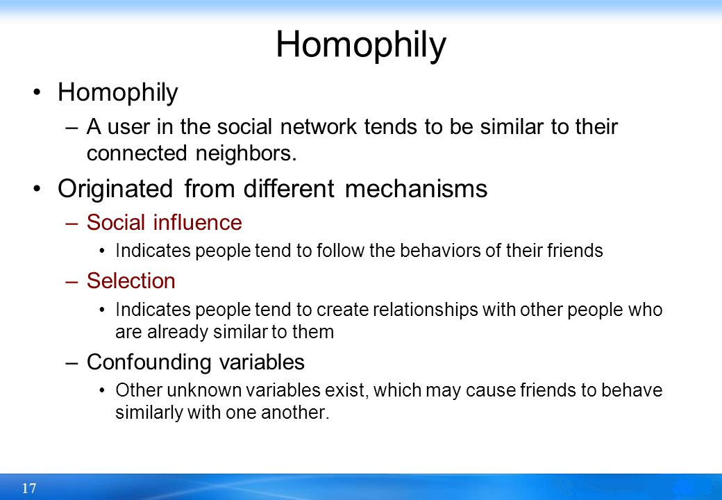Homophily Homophily Originated from different mechanisms