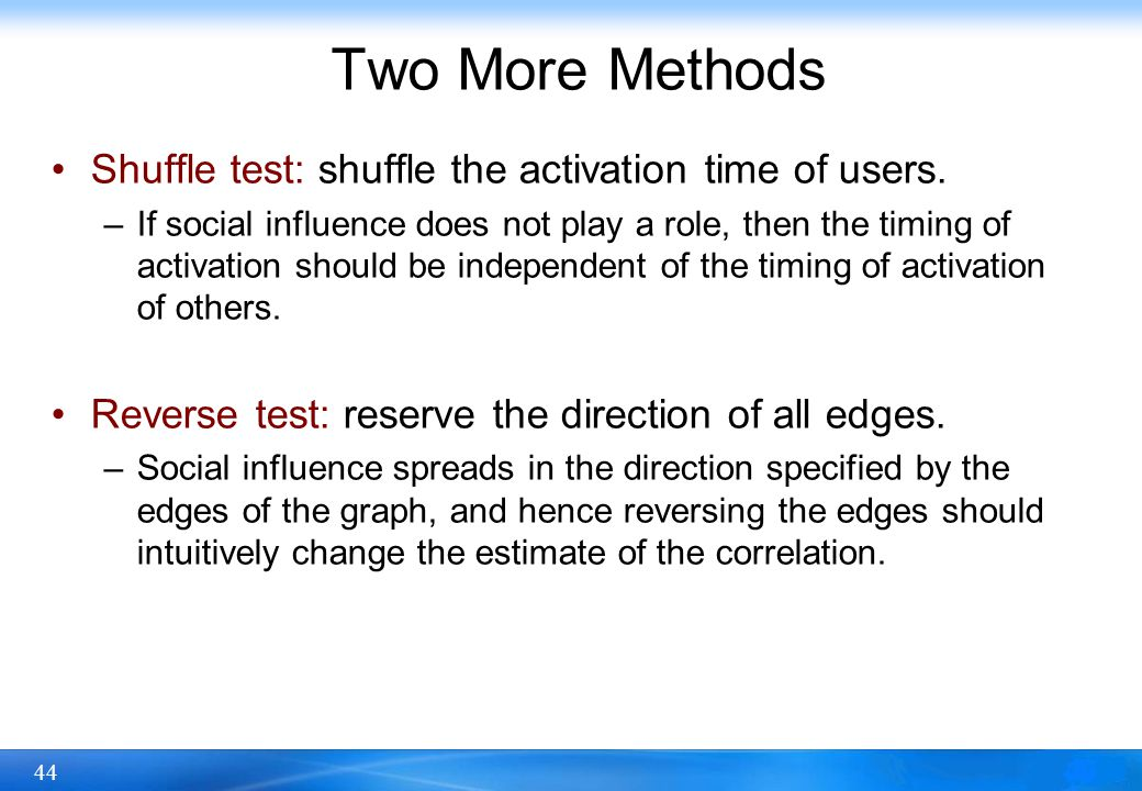 Two More Methods Shuffle test: shuffle the activation time of users.