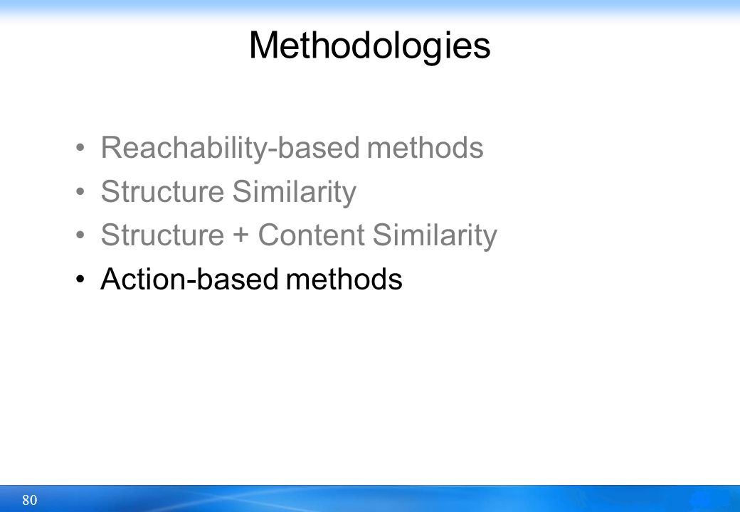 Methodologies Reachability-based methods Structure Similarity