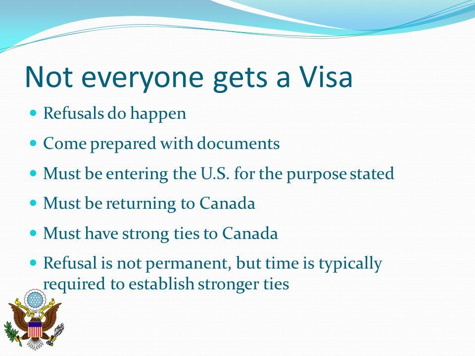 Not everyone gets a Visa