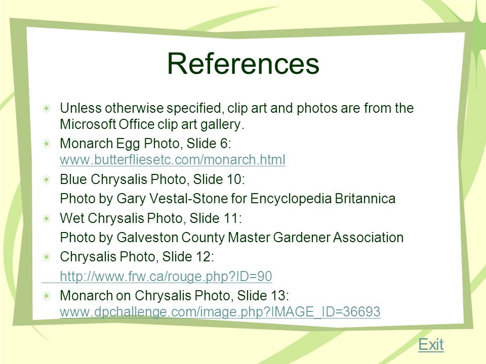 References Unless otherwise specified, clip art and photos are from the Microsoft Office clip art gallery.