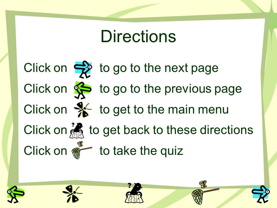 Directions Click on to go to the next page