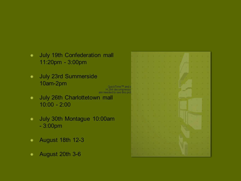 July 19th Confederation mall 11:20pm - 3:00pm