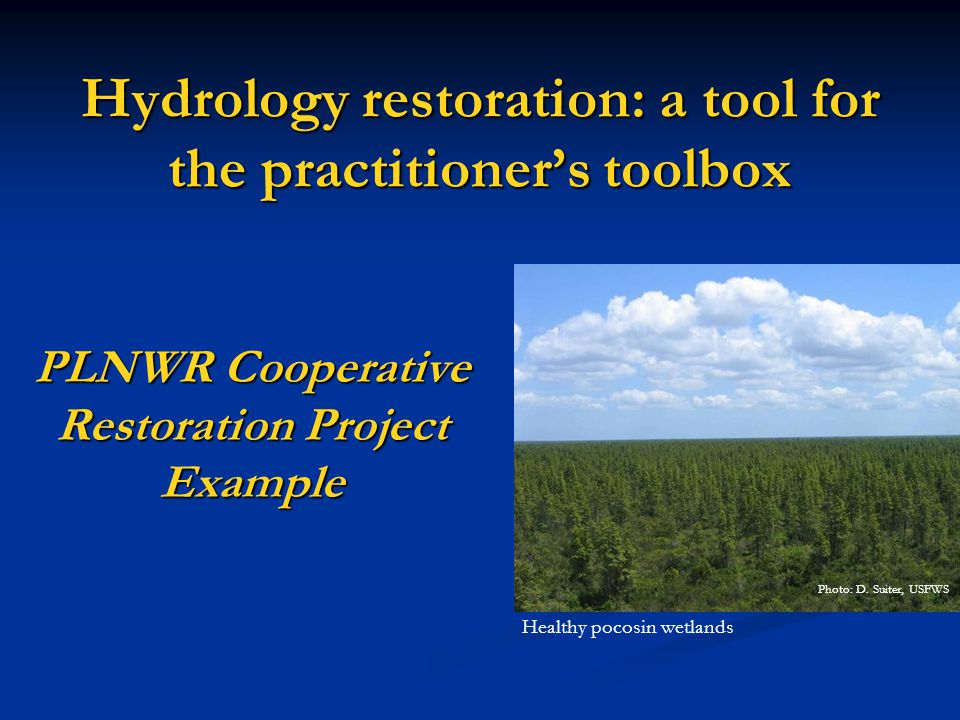 Hydrology restoration: a tool for the practitioner's toolbox