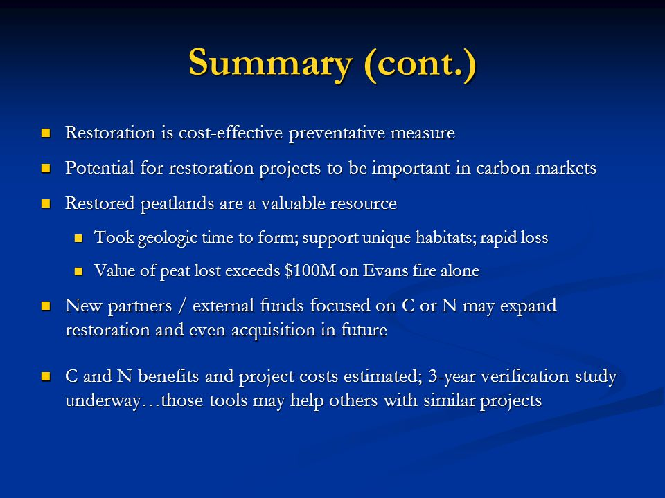 Summary (cont.) Restoration is cost-effective preventative measure