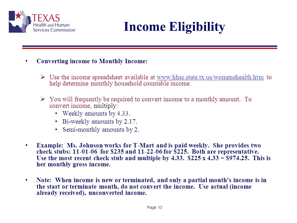 Income Eligibility Converting income to Monthly Income: