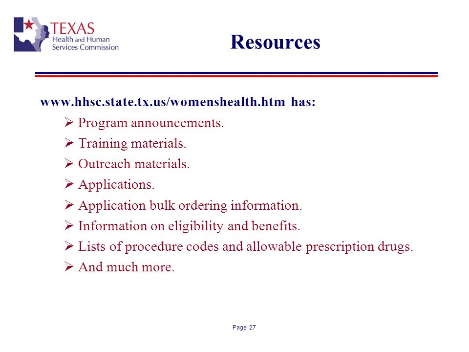 Resources www.hhsc.state.tx.us/womenshealth.htm has: