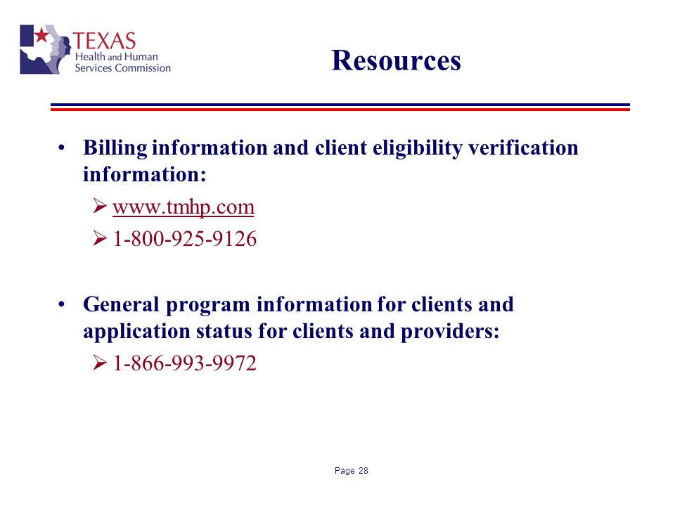 Resources Billing information and client eligibility verification information: www.tmhp.com. 1-800-925-9126.