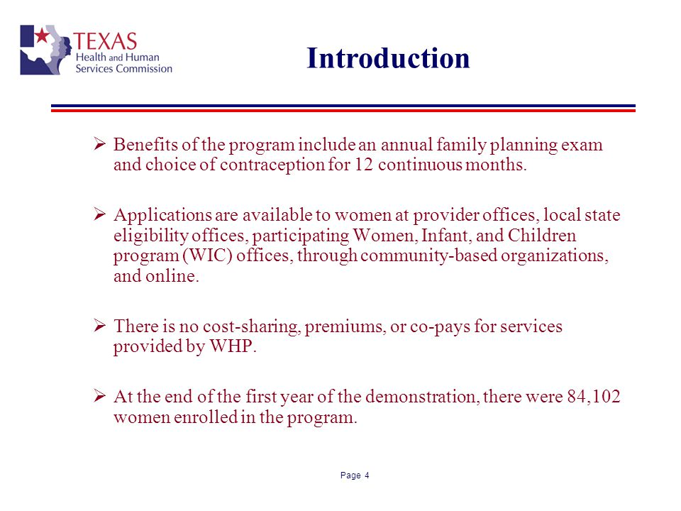 Introduction Benefits of the program include an annual family planning exam and choice of contraception for 12 continuous months.