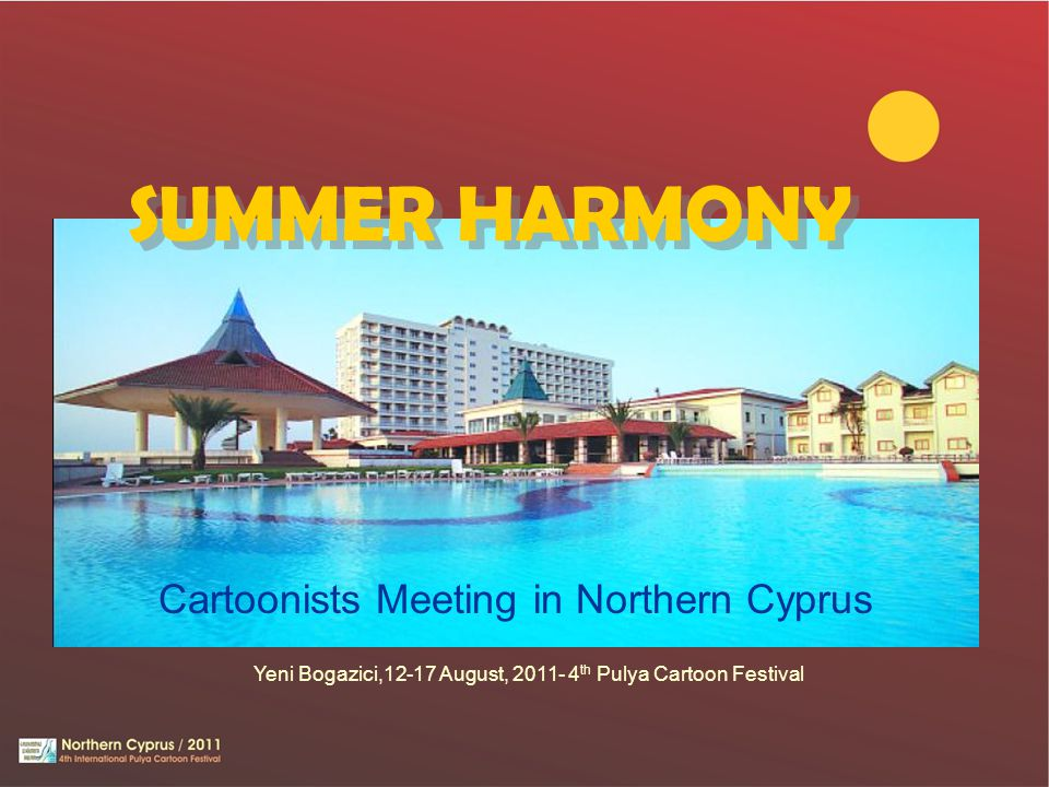 SUMMER HARMONY Cartoonists Meeting in Northern Cyprus