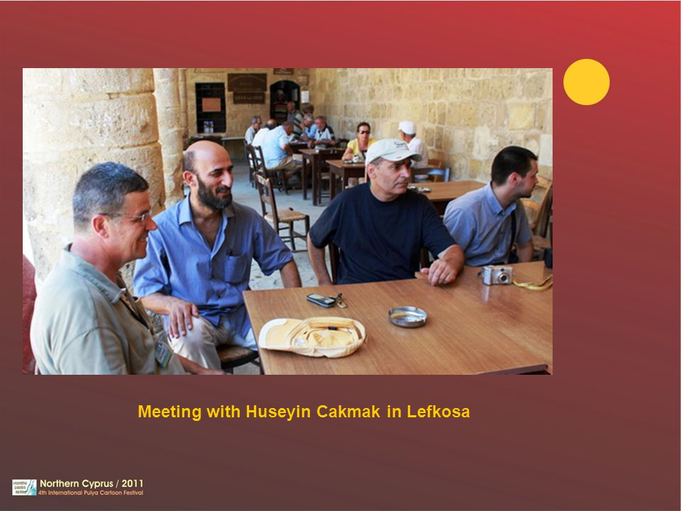 Meeting with Huseyin Cakmak in Lefkosa
