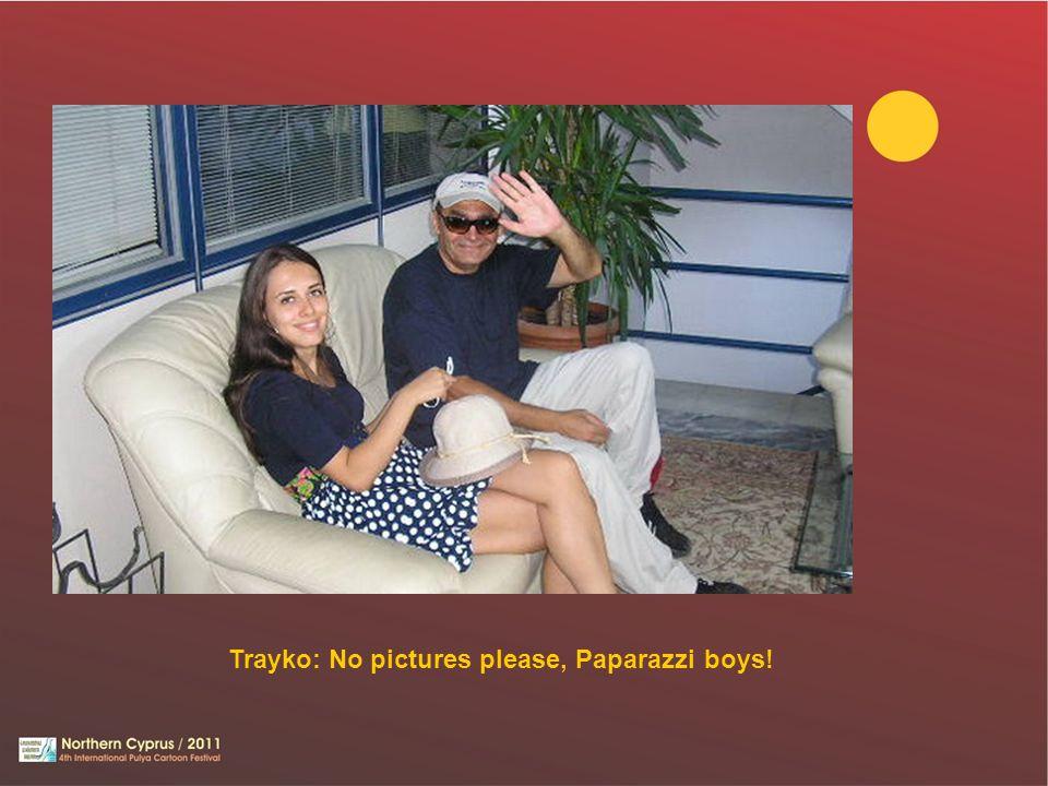 Trayko: No pictures please, Paparazzi boys!