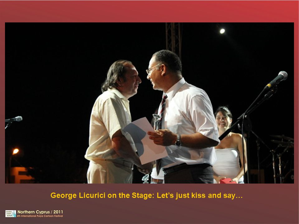 George Licurici on the Stage: Let's just kiss and say…