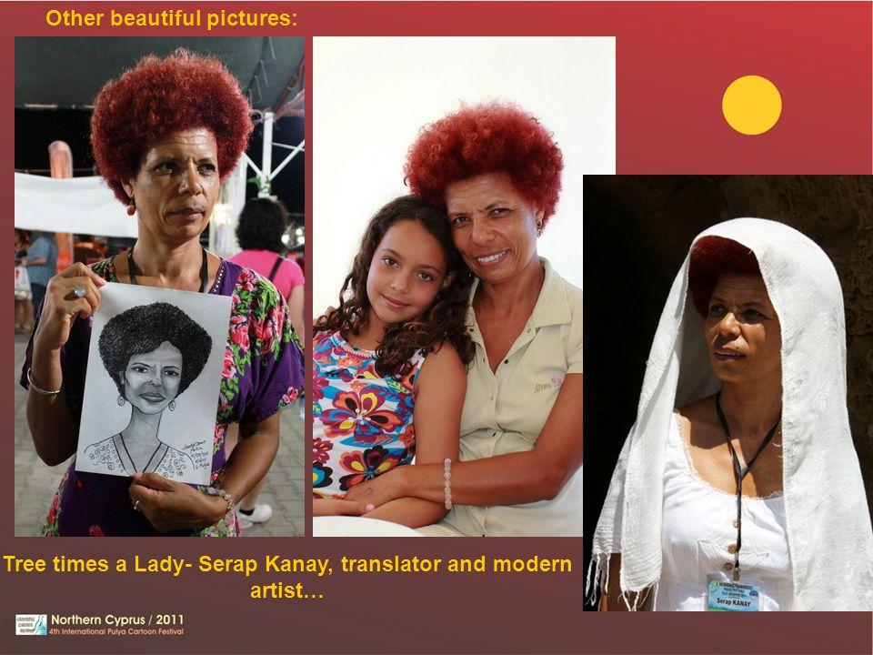 Tree times a Lady- Serap Kanay, translator and modern artist…