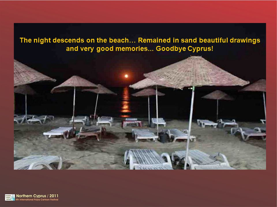 The night descends on the beach… Remained in sand beautiful drawings and very good memories...