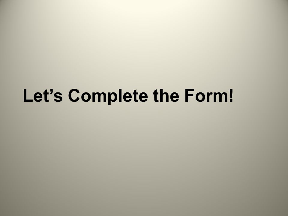 Let's Complete the Form!