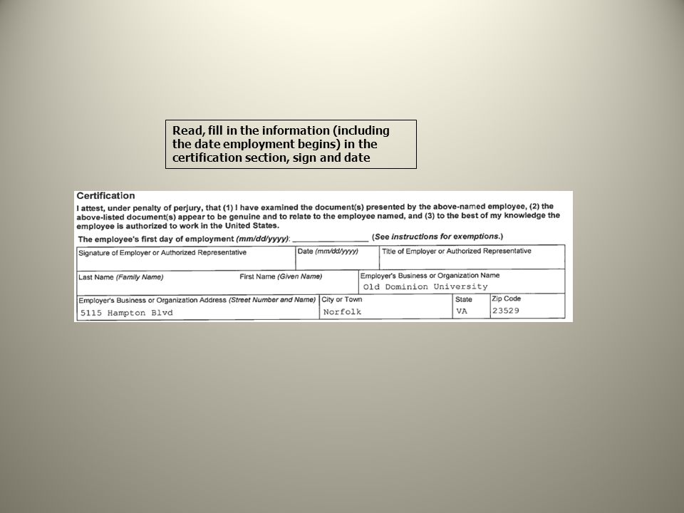 Read, fill in the information (including the date employment begins) in the certification section, sign and date