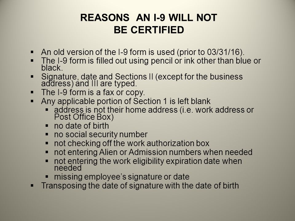 REASONS AN I-9 WILL NOT BE CERTIFIED