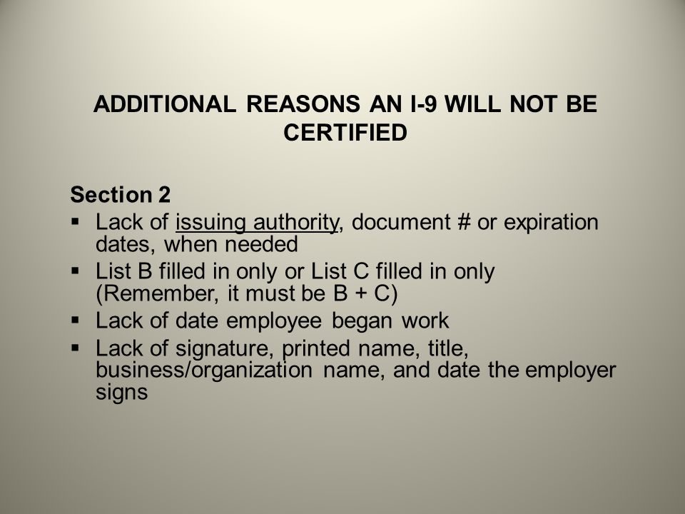 ADDITIONAL REASONS AN I-9 WILL NOT BE CERTIFIED