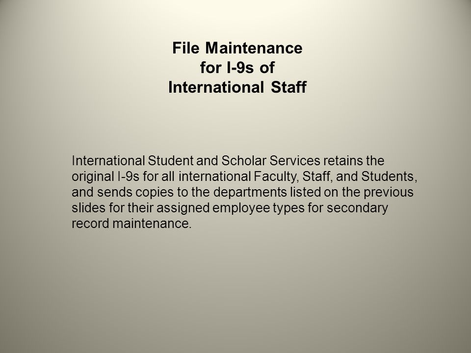 File Maintenance for I-9s of International Staff