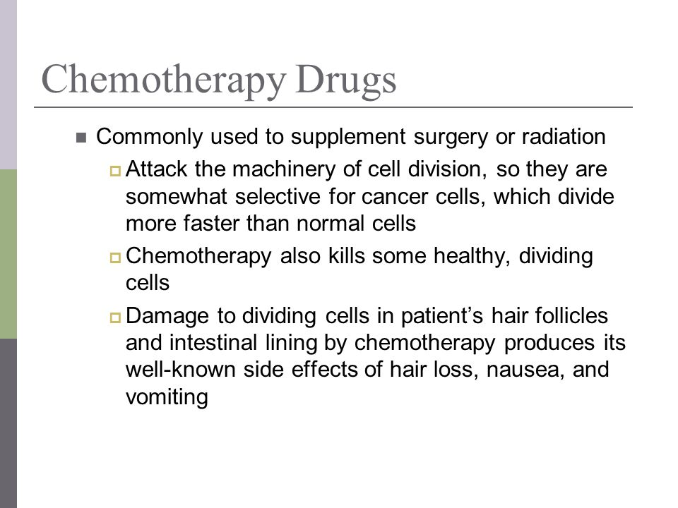 Chemotherapy Drugs Commonly used to supplement surgery or radiation