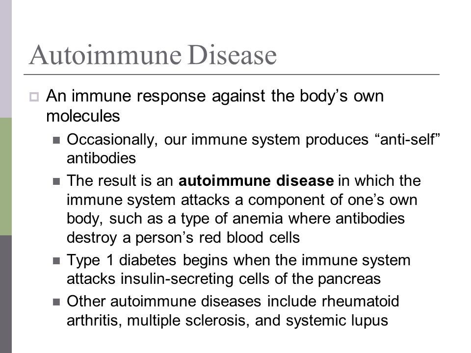 Autoimmune Disease An immune response against the body's own molecules