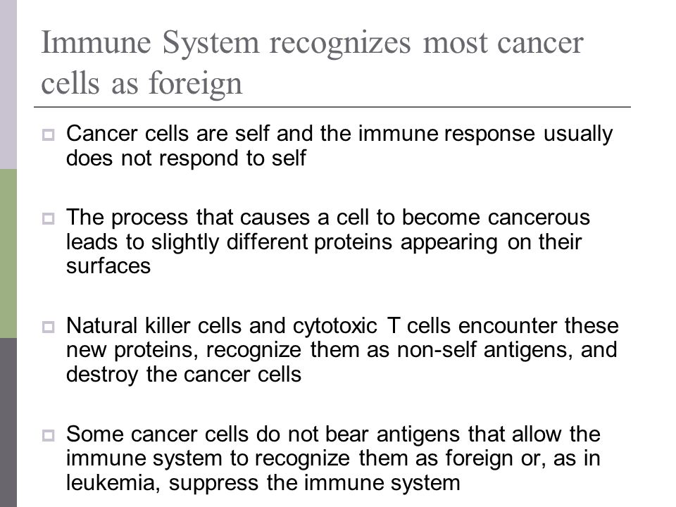Immune System recognizes most cancer cells as foreign