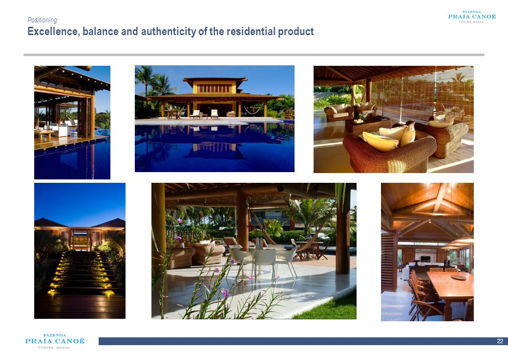 Positioning Excellence, balance and authenticity of the residential product