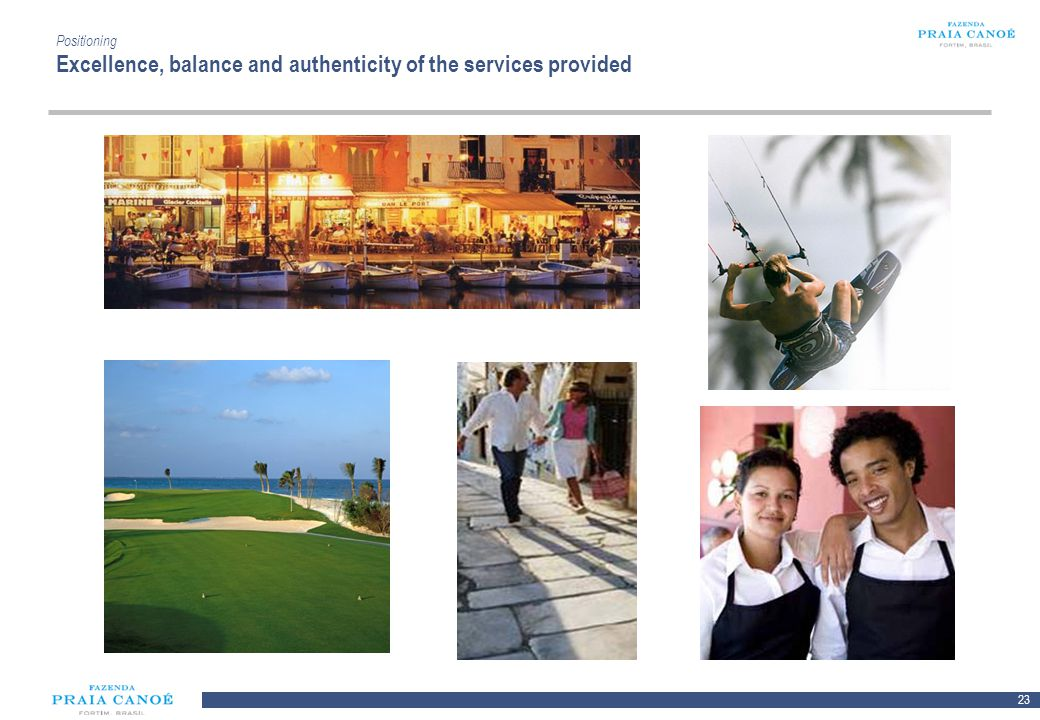 Positioning Excellence, balance and authenticity of the services provided