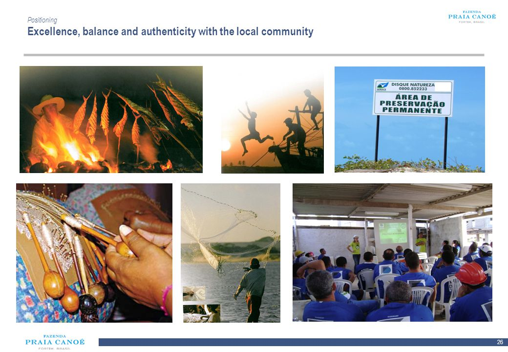 Positioning Excellence, balance and authenticity with the local community
