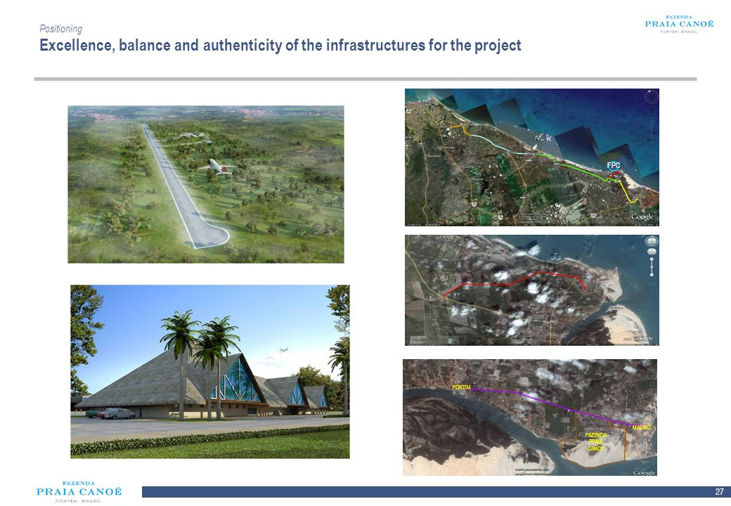 Positioning Excellence, balance and authenticity of the infrastructures for the project
