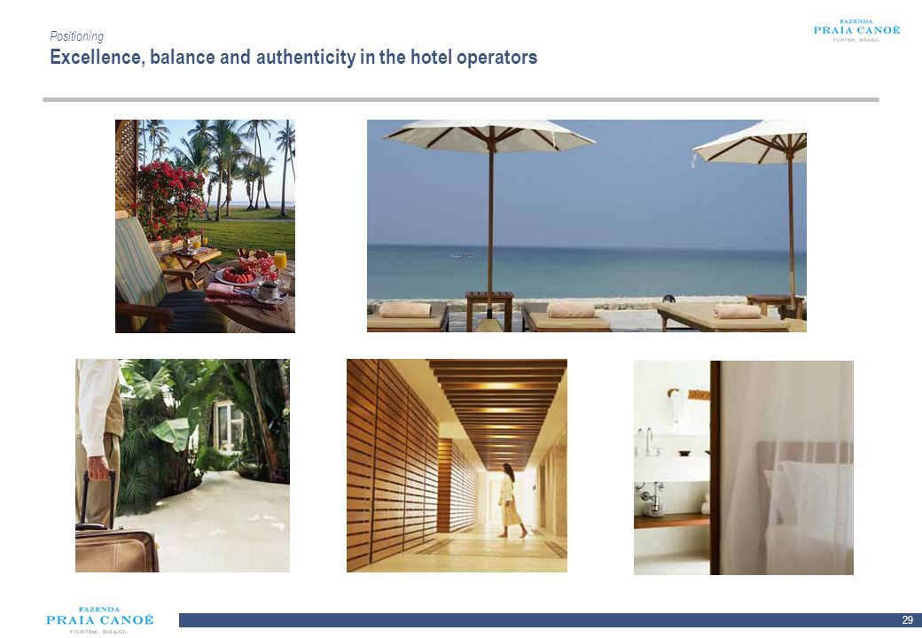 Positioning Excellence, balance and authenticity in the hotel operators
