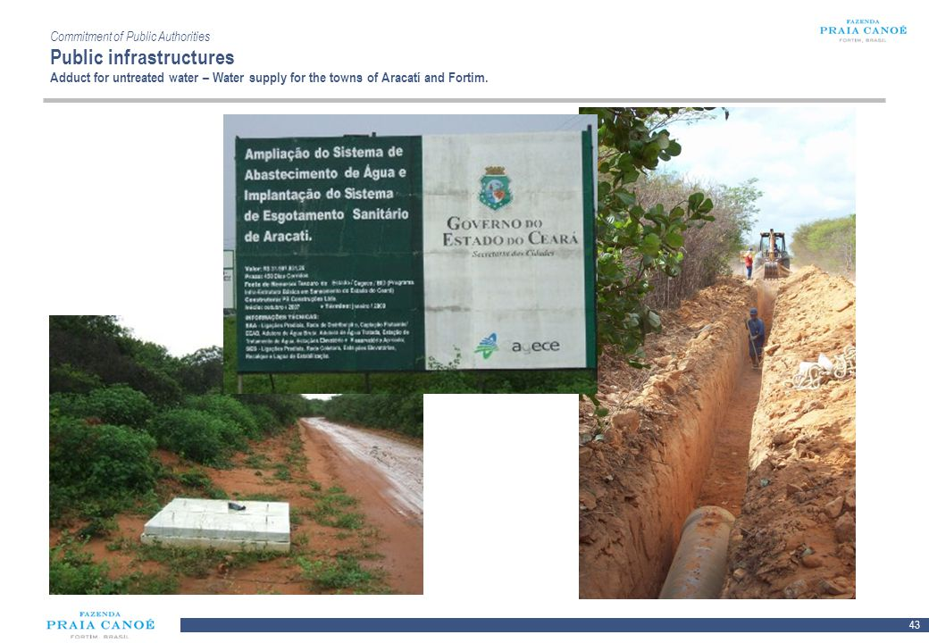 Commitment of Public Authorities Public infrastructures Adduct for untreated water – Water supply for the towns of Aracatí and Fortim.