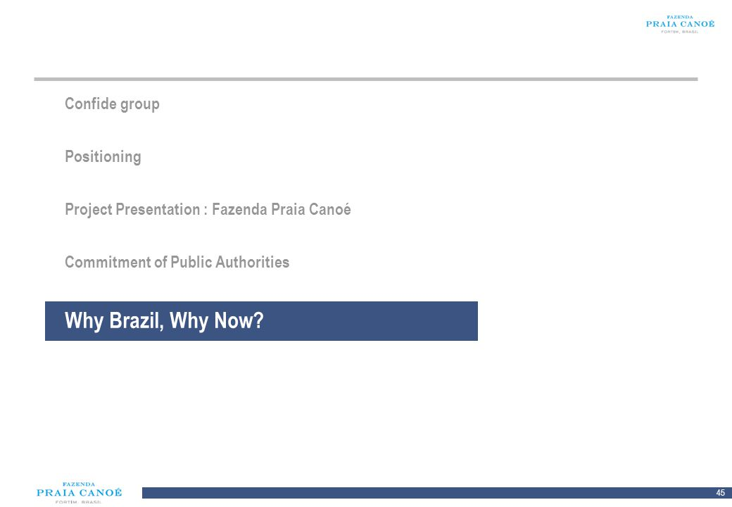 Why Brazil, Why Now Confide group Positioning