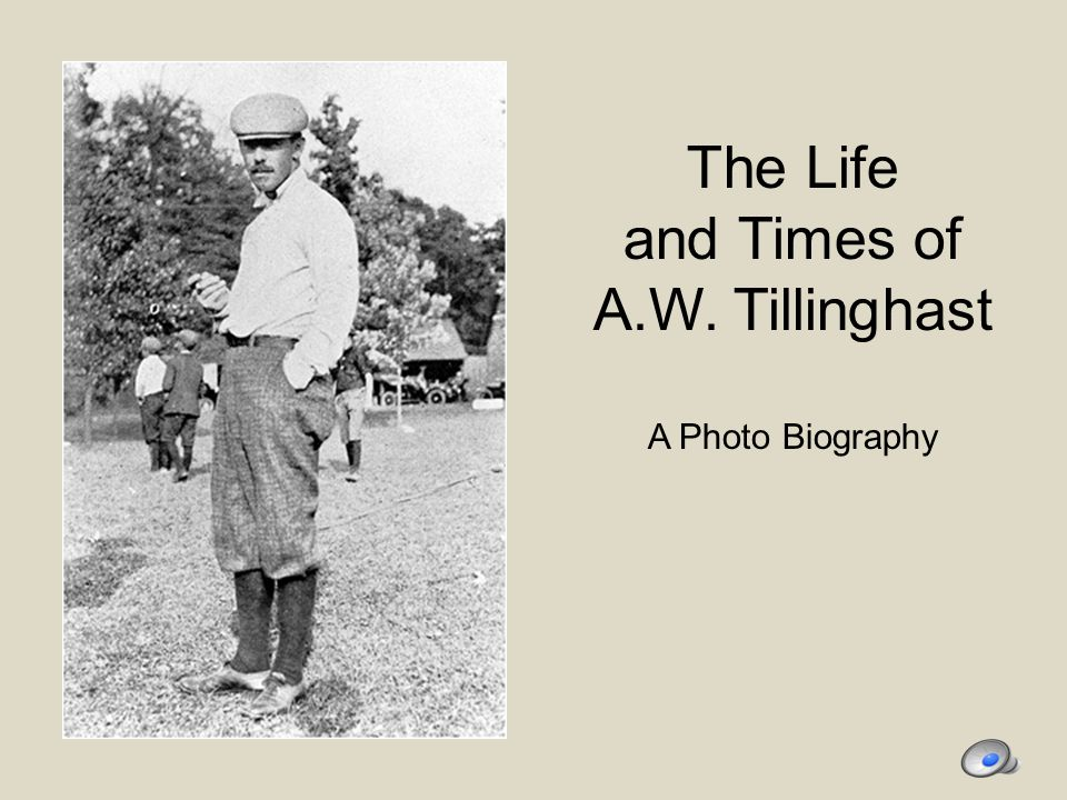 The Life and Times of A.W. Tillinghast