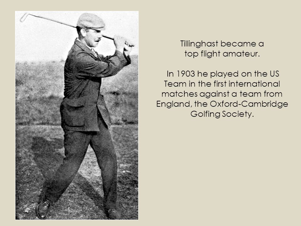 Tillinghast became a top flight amateur
