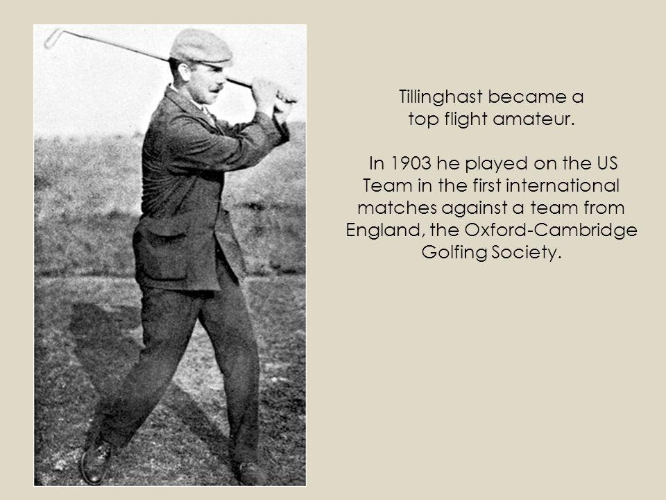Tillinghast became a top flight amateur