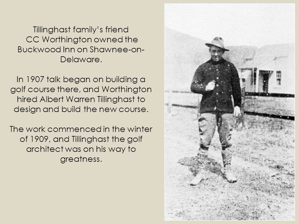 Tillinghast family's friend CC Worthington owned the Buckwood Inn on Shawnee-on-Delaware.